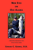 New Eyes on Old Alaska