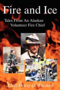 Fire and Ice - Tales from an Alaskan Volunteer Fire Chief