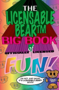 The Licensable Bear Big Book of Officially Licensed Fun!