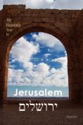 My Heavenly Year in Jerusalem