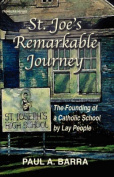 St Joe's Remarkable Journey