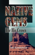 Native Gems for His Crown