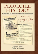 Projected History Volume 1