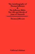 Autobiography of Thomas Jefferson & The Jefferson Bible