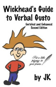 Wickhead's Guide to Verbal Gusto Second Edition