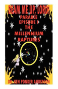 The Millennium Raptures Parable Episode I