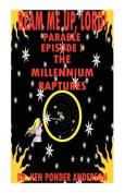 The Millennium Raptures Parable Episode I