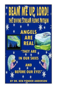 Angels Are Real They Are in Our Skies and Before Our Eyes