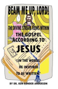 "The Gospel According To Jesus ""In The Words He Inspired To Be Written"""