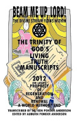 God's Living Truth Manuscripts 2012 (Or Later?) Prophecy of Regeneration and Renewal