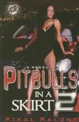 Pitbulls in a Skirt 2