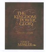 The Kingdom, Power, & Glory Study Guide