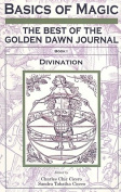 Basics of Magic: The Best of the Golden Dawn Journal