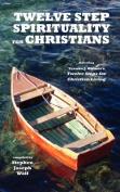 Twelve Step Spirituality for Christians