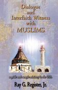 Dialogue and Interfaith Witness with Muslims