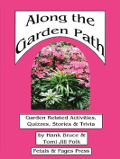Along the Garden Path; Garden Related Activities, Quizzes, Stories & Trivia