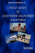 Field Guide to Southern California Hauntings