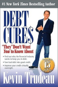 """Debt Cures """"They"""" Don't Want You to Know about"""