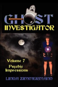 Ghost Investigator Volume 7