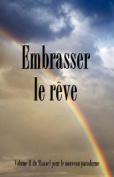 Embrasser Le Reve [FRE]