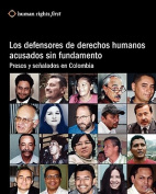 Los Defensores de Derechos Humanos Acusados Sin Fundamento [Spanish]