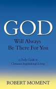 God Will Always Be There for You