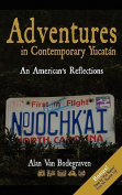 Adventures in Contemporary Yucatan
