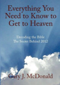 Everything You Need to Know to Get to Heaven