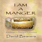 I am A Manger