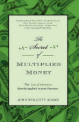 The Secret of Multiplied Money