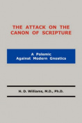 The Attack on the Canon of Scripture