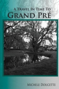 A Travel in Time to Grand Pre