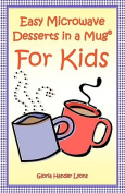 Easy Microwave Desserts in a Mug for Kids