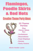 Flamingos, Poodle Skirts & Red Hots  : Creative Theme Party Ideas