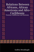 Relations Between Africans, African Americans and Afro-Caribbeans
