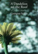 A Dandelion on the Roof and Other Stories