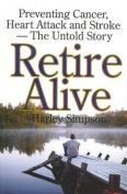 Retire Alive