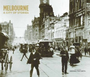 Melbourne: A City of Stories