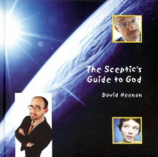 The Sceptic's Guide to God