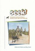 Seek! An Illustrated and Pictorial Tribute to Australia's Tracker Dogs in the Vietnam War