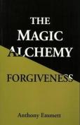 The Magic Alchemy: Forgiveness
