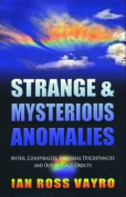 STRANGE and MYSTERIOUS ANOMALIES