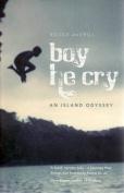 Boy He Cry: An Island Odyssey
