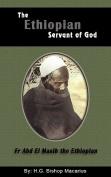 The Ethiopian Servant of Christ