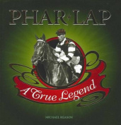 Phar Lap: A True Legend