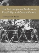 The First Peoples of Melbourne, Port Phillip and Central Victoria