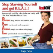 Stop the Starvation and Get R.E.A.L!