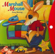 Marshall Mouse Every Morning Every Night [Board book]