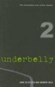 Underbelly 2