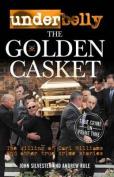 Underbelly - the Golden Casket